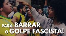 Para Barrar o Golpe Fascista! by Canal geral