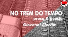 No trem do tempo com Giovanni Alecrim by No  trem do tempo