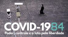 COVID-1984: Poder, controle e a luta pela liberdade by Canal geral