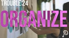 Trouble #24 - Organize by Trouble